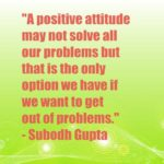A positive attitude may not solve all our problems