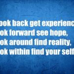 Look back get experience,Look forward see hope