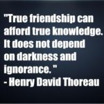 True friendship can afford true knowledge