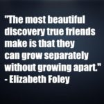 The most beautiful discovery true friends